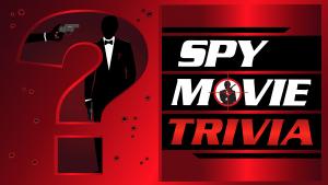 Spy Movie and Spy Film Trivia! Test Your Knowledge Now!